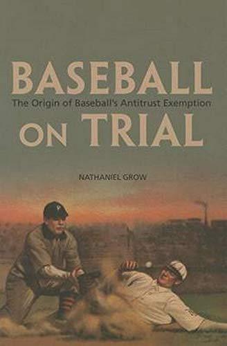 9780252079757: Baseball on Trial: The Origin of Baseball's Antitrust Exemption