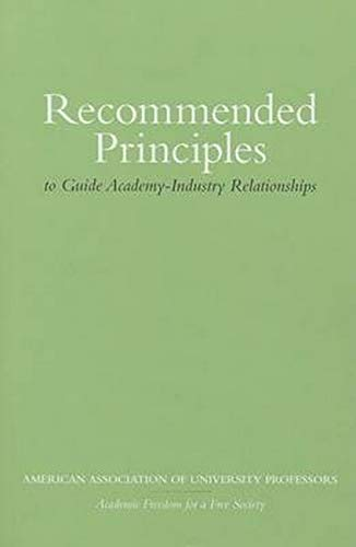 9780252079825: Recommended Principles to Guide Academy-Industry Relationships