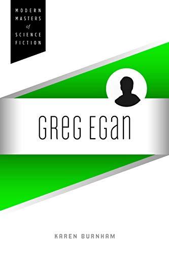 Greg Egan (Modern Masters of Science Fiction): Karen Burnham