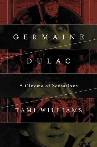 9780252079979: Germaine Dulac: A Cinema of Sensations (Women & Film History International)
