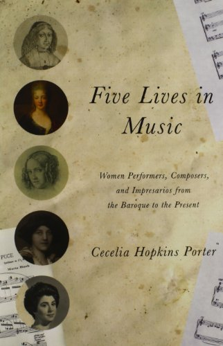 9780252080098: Five Lives in Music: Women Performers, Composers, and Impresarios from the Baroque to the Present