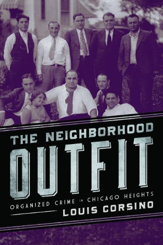 9780252080296: The Neighborhood Outfit: Organized Crime in Chicago Heights
