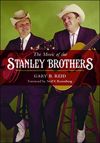 The Music of the Stanley Brothers -: Reid, Gary B