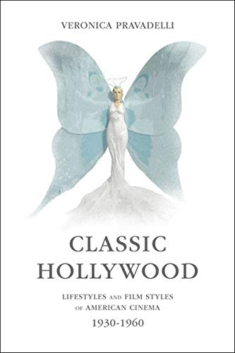 9780252080340: Classic Hollywood: Lifestyles and Film Styles of American Cinema, 1930-1960