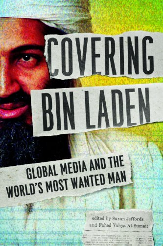 9780252080401: Covering Bin Laden: Global Media and the World's Most Wanted Man