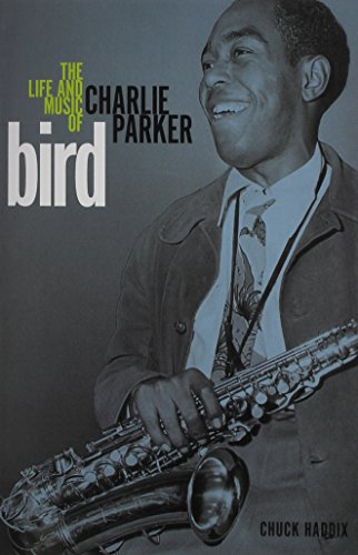 9780252080890: Bird: The Life and Music of Charlie Parker