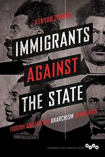 9780252080920: Immigrants Against the State: Yiddish and Italian Anarchism in America
