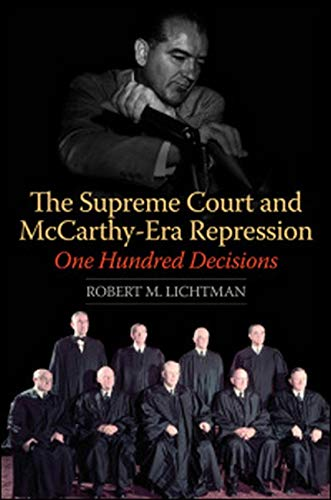 The Supreme Court and McCarthy-Era Repression - One Hundred Decisions: Lichtman, Robert M.