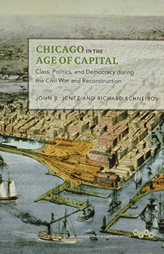 9780252081057: Chicago in the Age of Capital: Class, Politics, and Democracy during the Civil War and Reconstruction (Working Class in American History)
