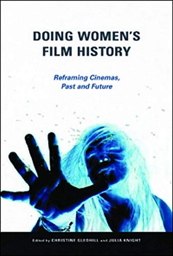 9780252081187: Doing Women's Film History: Reframing Cinemas, Past and Future