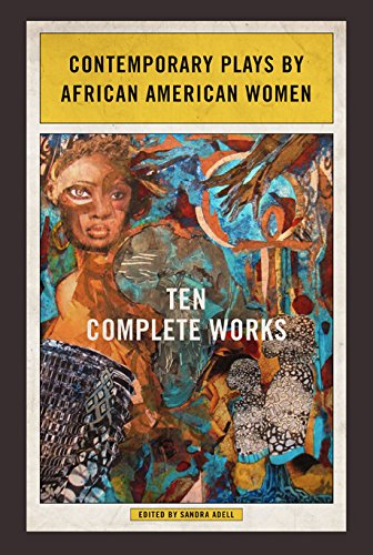9780252081194: Contemporary Plays by African American Women: Ten Complete Works