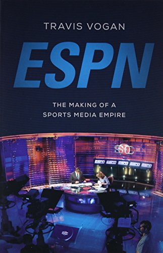ESPN: The Making of a Sports Media Empire: Vogan, Travis