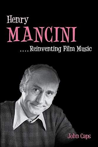 9780252081248: Henry Mancini: Reinventing Film Music (Music in American Life)