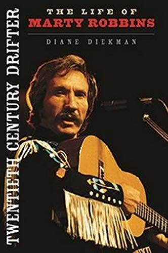 9780252081255: Twentieth Century Drifter: The Life of Marty Robbins (Music in American Life)