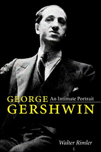 9780252081293: George Gershwin: An Intimate Portrait