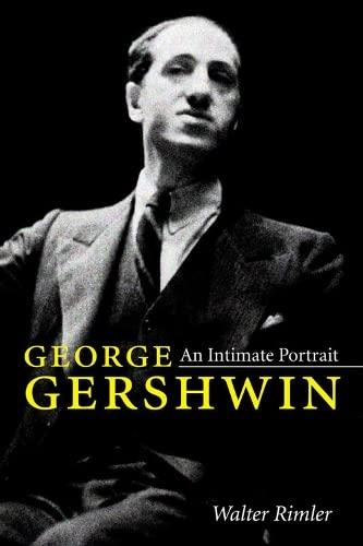 9780252081293: George Gershwin: An Intimate Portrait (Music in American Life)
