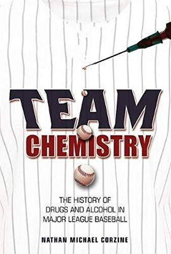 9780252081330: Team Chemistry: The History of Drugs and Alcohol in Major League Baseball (Sport and Society)