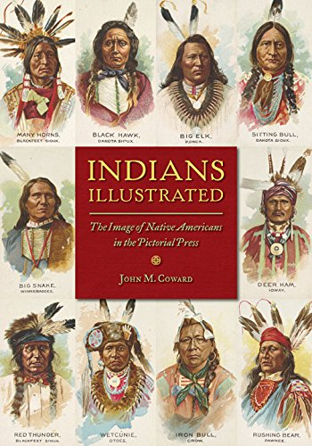 9780252081712: Indians Illustrated: The Image of Native Americans in the Pictorial Press (History of Communication)