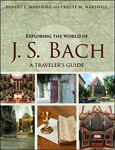 9780252081767: Exploring the World of J. S. Bach: A Traveler's Guide