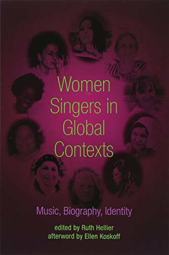 9780252081804: Women Singers in Global Contexts: Music, Biography, Identity