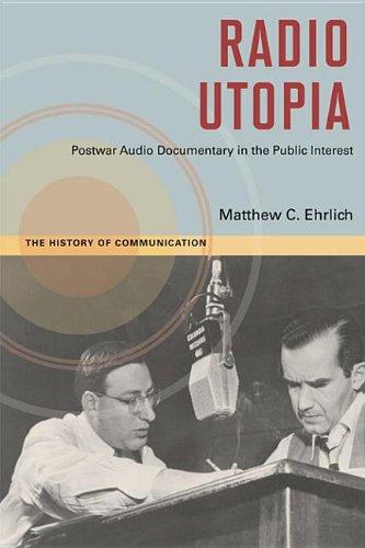 9780252093005: Radio Utopia: Postwar Audio Documentary in the Public Interest (History of Communication)