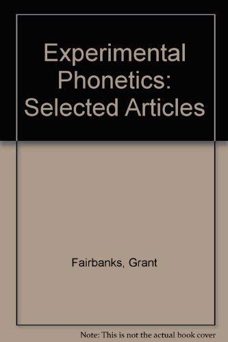 Experimental Phonetics: Selected Articles: Grant Fairbanks