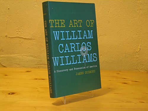 9780252724497: The art of William Carlos Williams;: A discovery and possession of America