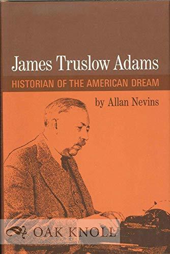 James Truslow Adams : Historian of the: Nevins, Allan