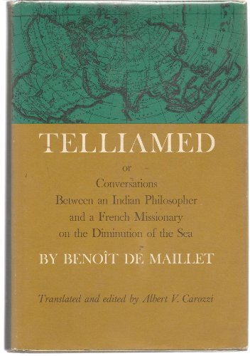 Telliamed, or Conversations Between an Indian Philosopher and a French Missionary on the Diminution...