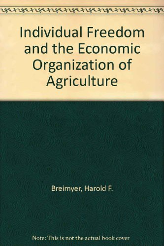 9780252724824: Individual Freedom and the Economic Organization of Agriculture