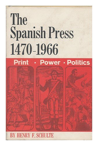 The Spanish Press 1470-1966: Schulte, Henry F.