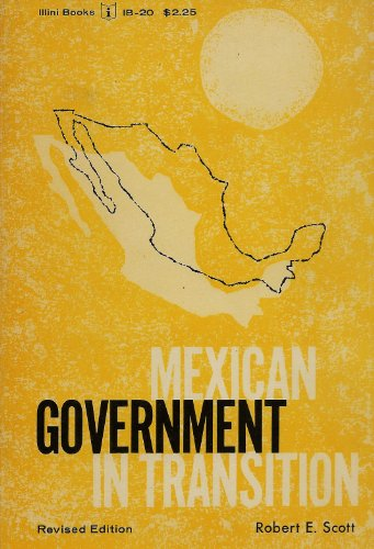 Mexican Government in Transition: Revised Edition: Scott, Robert E.