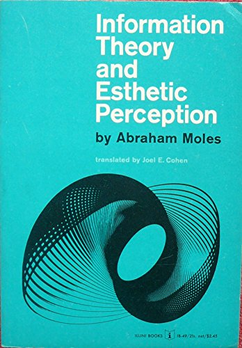 9780252784071: Information Theory and Esthetic Perception