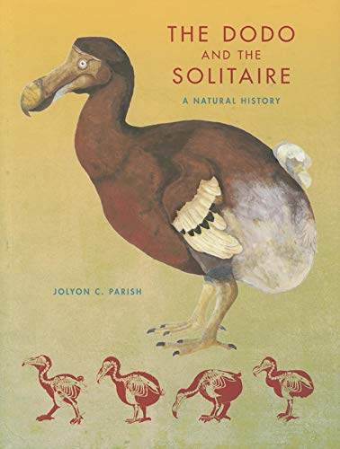 9780253000996: The Dodo and the Solitaire: A Natural History