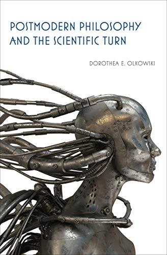 Postmodern Philosophy and the Scientific Turn (Hardcover): Dorothea E. Olkowski