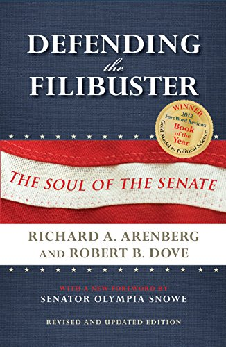 Defending the Filibuster: The Soul of the: Richard A. Arenberg,