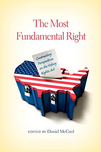 9780253001948: The Most Fundamental Right: Contrasting Perspectives on the Voting Rights Act
