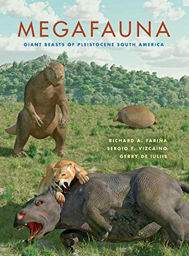9780253002303: Megafauna: Giant Beasts of Pleistocene South America (Life of the Past)