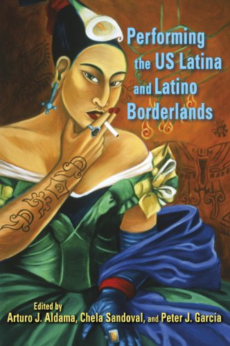 Performing the US Latina and Latino Borderlands: Indiana University Press