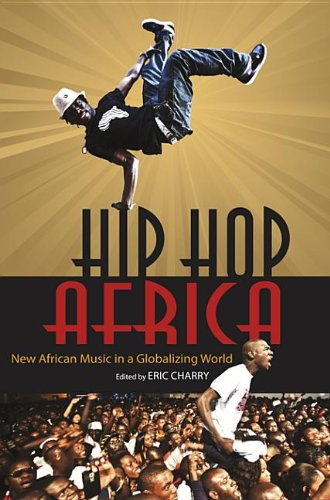 9780253005823: Hip Hop Africa: New African Music in a Globalizing World