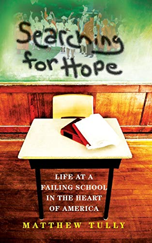9780253005939: Searching for Hope: Life at a Failing School in the Heart of America