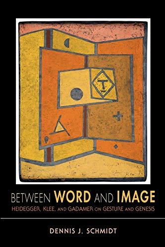 9780253006189: Between Word and Image: Heidegger, Klee, and Gadamer on Gesture and Genesis (Studies in Continental Thought)
