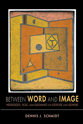 9780253006202: Between Word and Image: Heidegger, Klee, and Gadamer on Gesture and Genesis (Studies in Continental Thought)