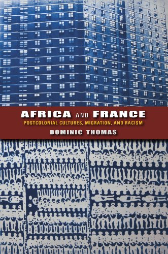Africa and France: Postcolonial Cultures, Migration, and Racism (Hardback): Dominic Thomas