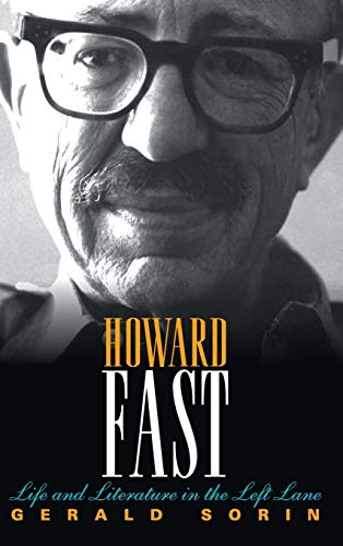 9780253007278: Howard Fast: Life and Literature in the Left Lane (The Modern Jewish Experience)