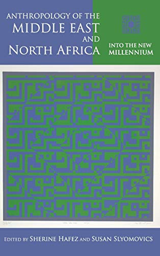 9780253007469: Anthropology of the Middle East and North Africa: Into the New Millennium (Public Cultures of the Middle East and North Africa)
