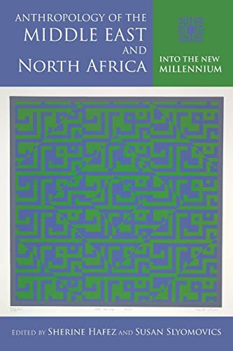 9780253007537: Anthropology of the Middle East and North Africa: Into the New Millennium (Public Cultures of the Middle East and North Africa)