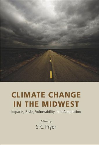 9780253007742: Climate Change in the Midwest: Impacts, Risks, Vulnerability, and Adaptation