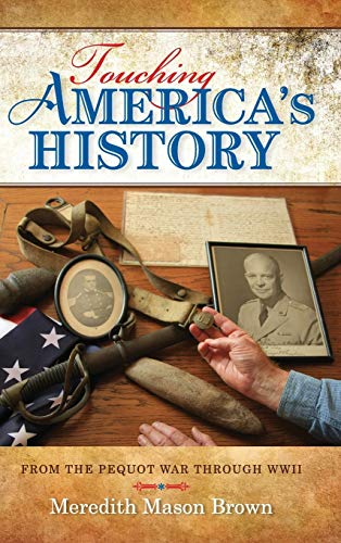 9780253008336: Touching America's History: From the Pequot War through WWII