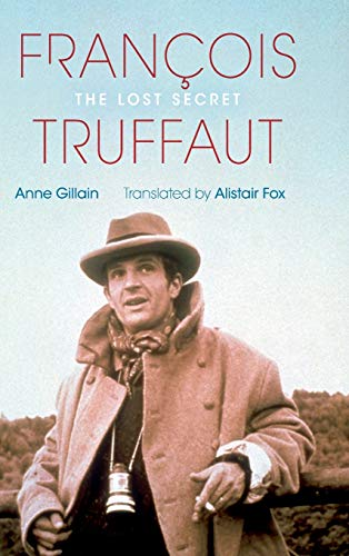 9780253008343: Francois Truffaut: The Lost Secret